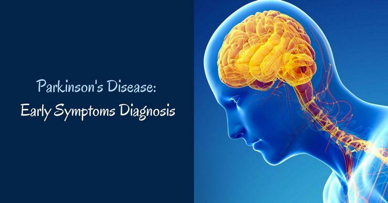 Parkinson's Disease_ Early Symptoms Diagnosis