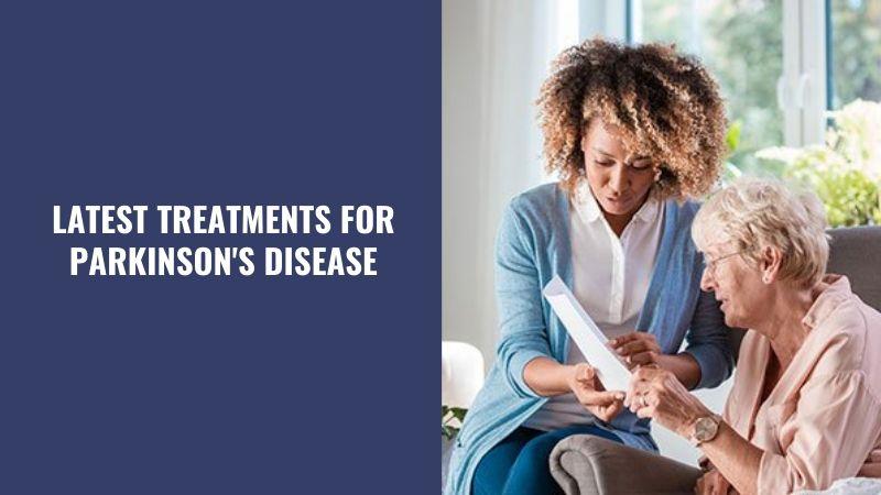 Latest Treatments for Parkinson's Disease