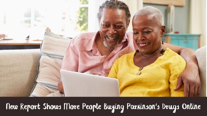 New Report Shows More People Buying Parkinson's Drugs Online